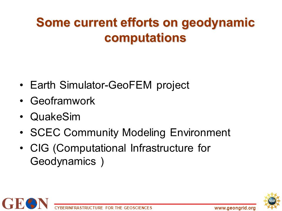 CYBERINFRASTRUCTURE FOR THE GEOSCIENCES www.geongrid.org