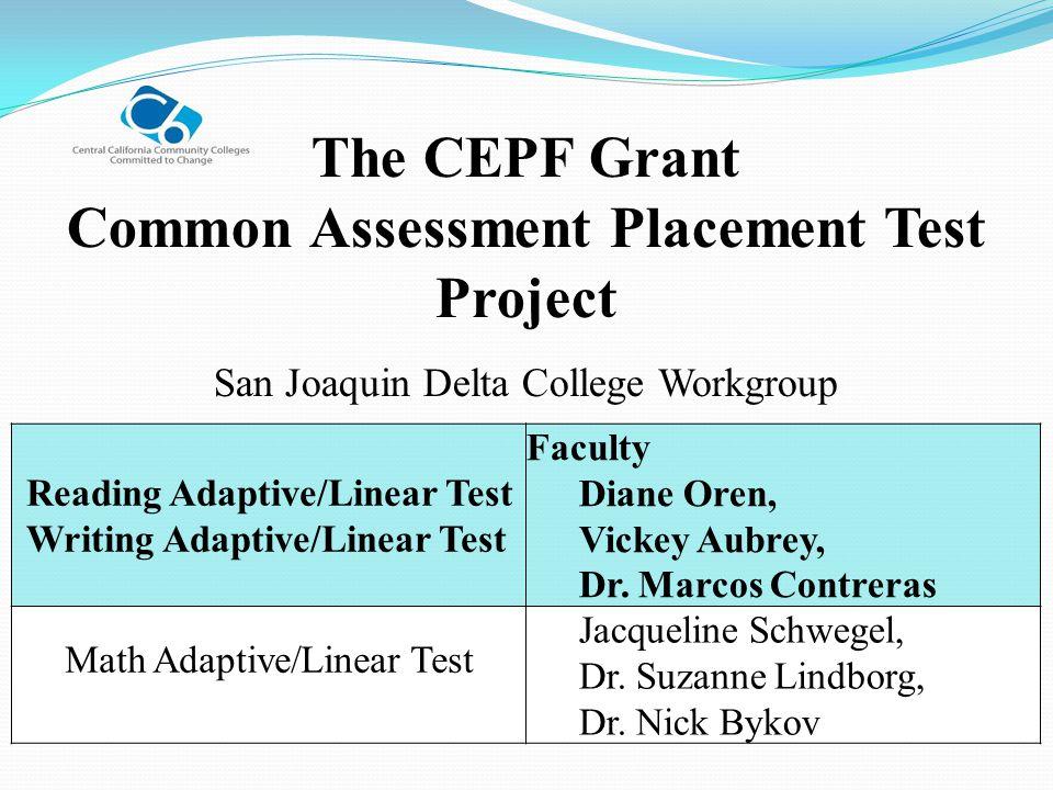 Reading Adaptive/Linear Test Writing Adaptive/Linear Test Faculty Diane Oren, Vickey Aubrey, Dr. Marcos Contreras Math Adaptive/Linear Test Jacqueline