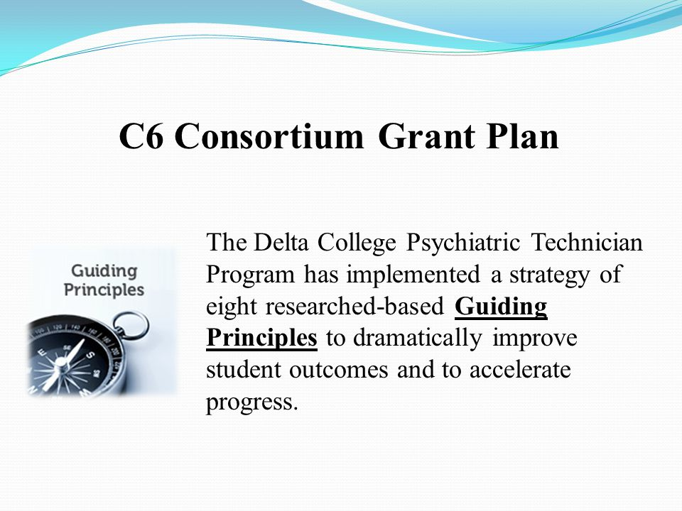 The Delta College Psychiatric Technician Program has implemented a strategy of eight researched-based Guiding Principles to dramatically improve stude