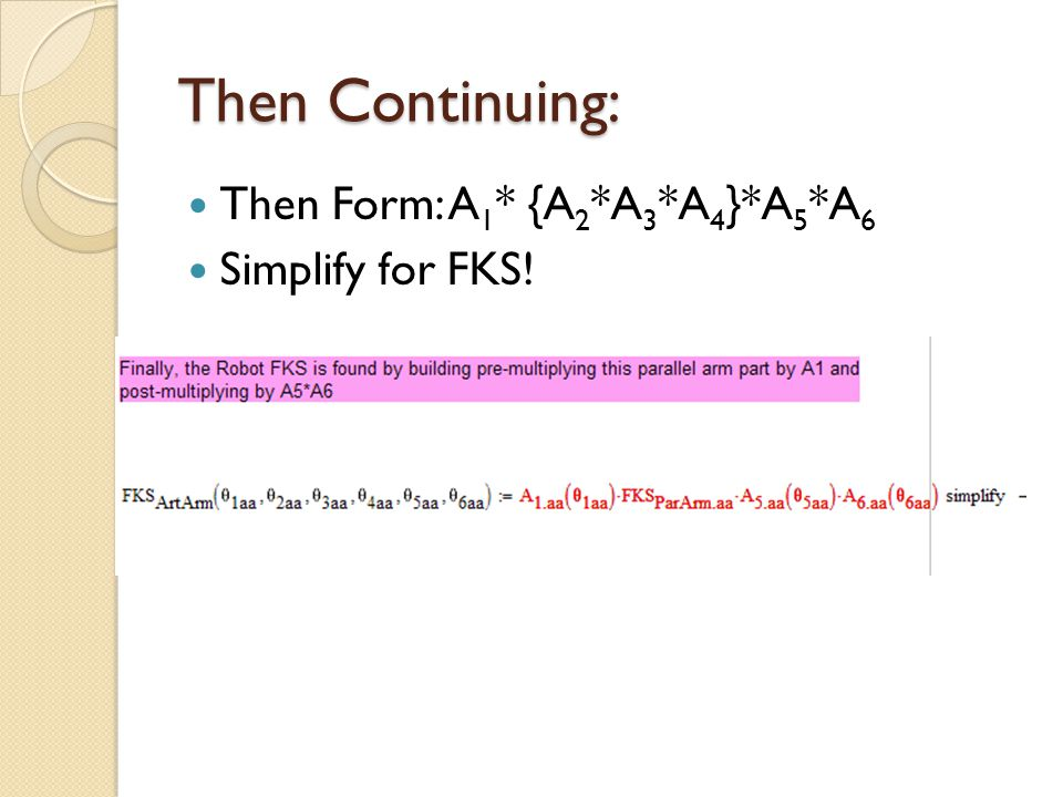 Then Continuing: Then Form: A 1 * {A 2 *A 3 *A 4 }*A 5 *A 6 Simplify for FKS!