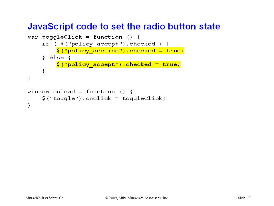Murach's JavaScript, C6© 2009, Mike Murach & Associates, Inc.Slide 17