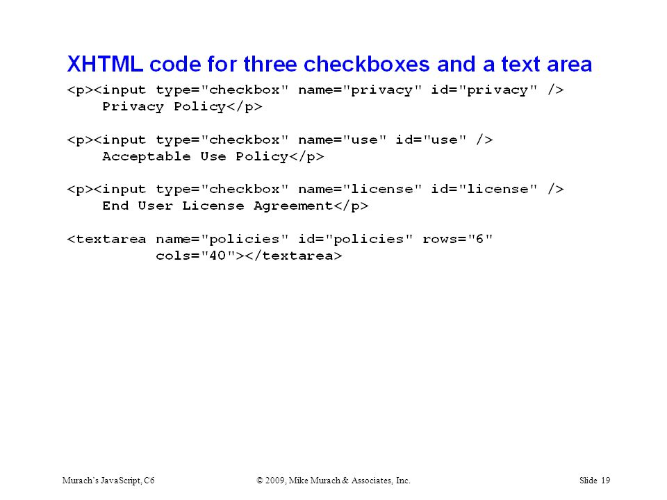 Murach's JavaScript, C6© 2009, Mike Murach & Associates, Inc.Slide 19