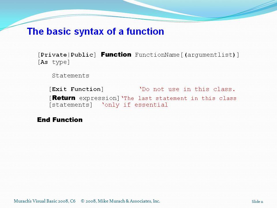 Murach's Visual Basic 2008, C6© 2008, Mike Murach & Associates, Inc. Slide 11