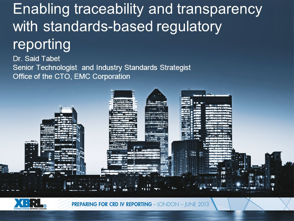 Enabling traceability and transparency with standards-based regulatory reporting Dr.