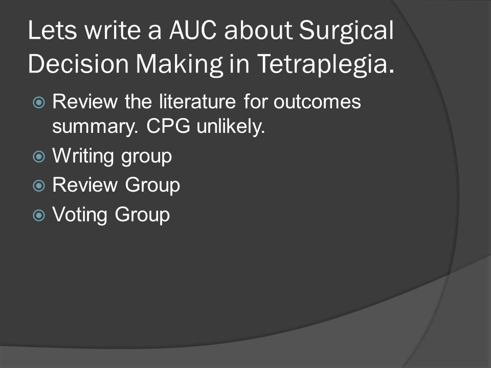 Lets write a AUC about Surgical Decision Making in Tetraplegia.