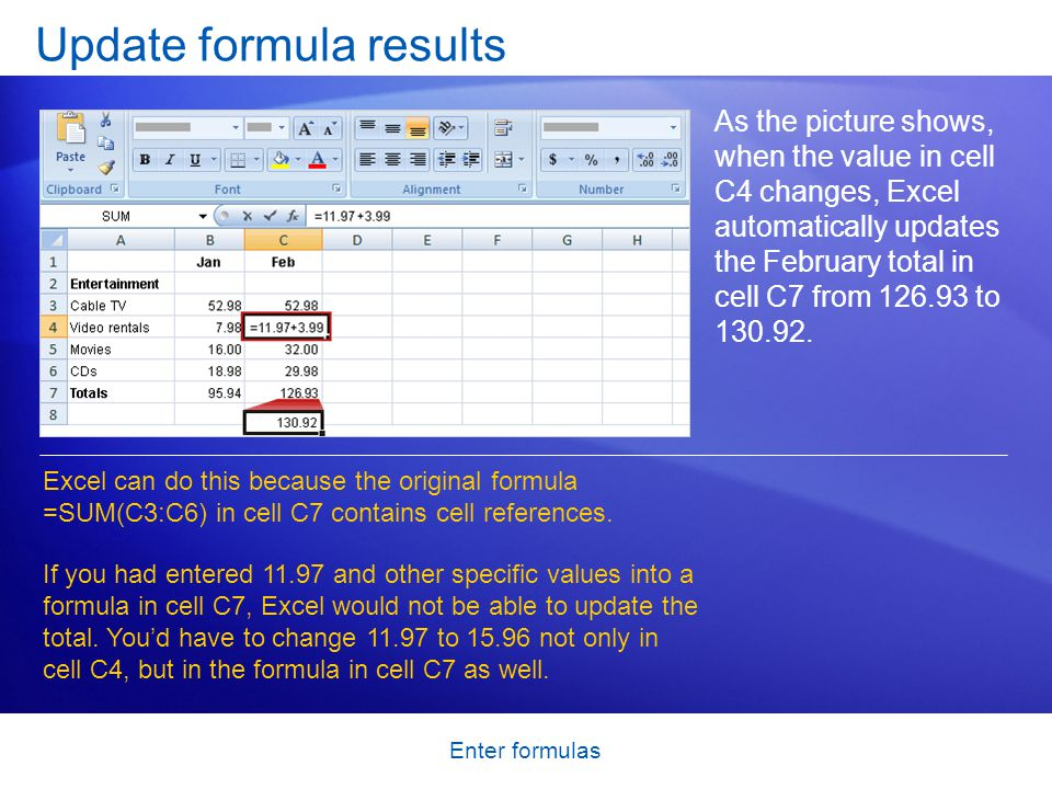 Enter formulas Other ways to enter cell references You can type cell references directly into cells, or you can enter cell references by clicking cells, which avoids typing errors.