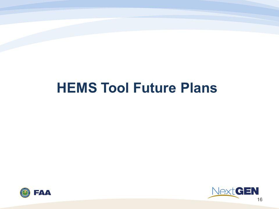 16 HEMS Tool Future Plans