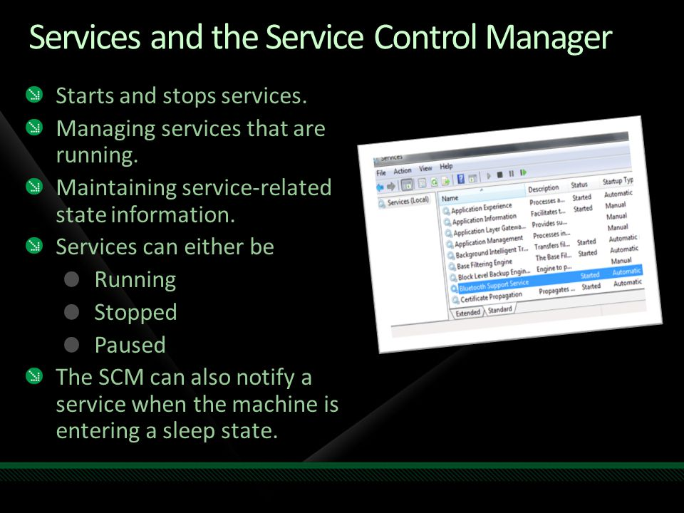 Services and the Service Control Manager Starts and stops services.