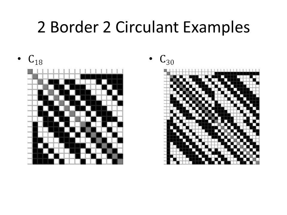 2 Border 2 Circulant Examples C 18 C 30