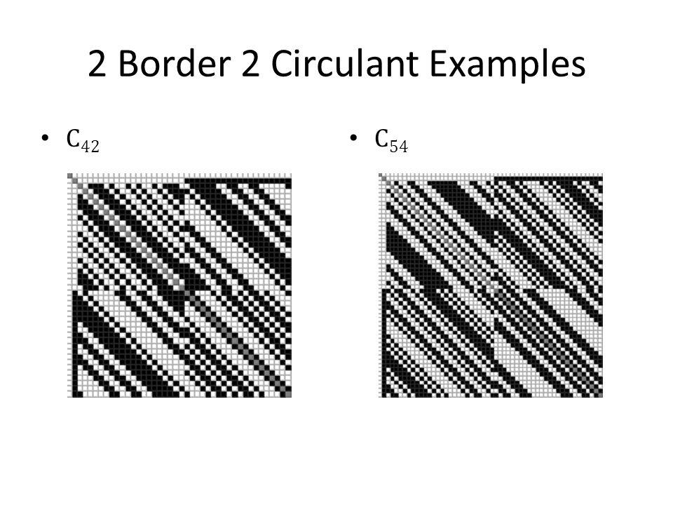 2 Border 2 Circulant Examples C 42 C 54
