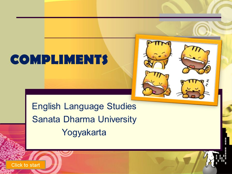 COMPLIMENTS English Language Studies Sanata Dharma University Yogyakarta Click to start