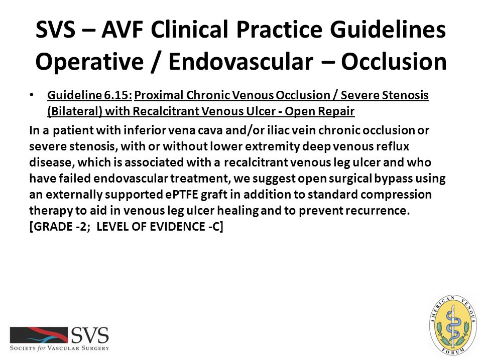 SVS – AVF Clinical Practice Guidelines Operative / Endovascular – Occlusion Guideline 6.15: Proximal Chronic Venous Occlusion / Severe Stenosis (Bilat