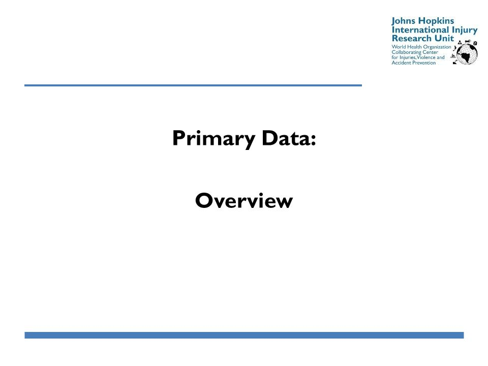 Primary Data: Overview