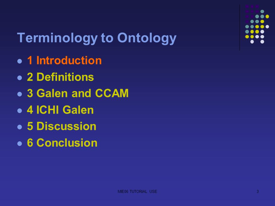 3 Terminology to Ontology 1 Introduction 2 Definitions 3 Galen and CCAM 4 ICHI Galen 5 Discussion 6 Conclusion