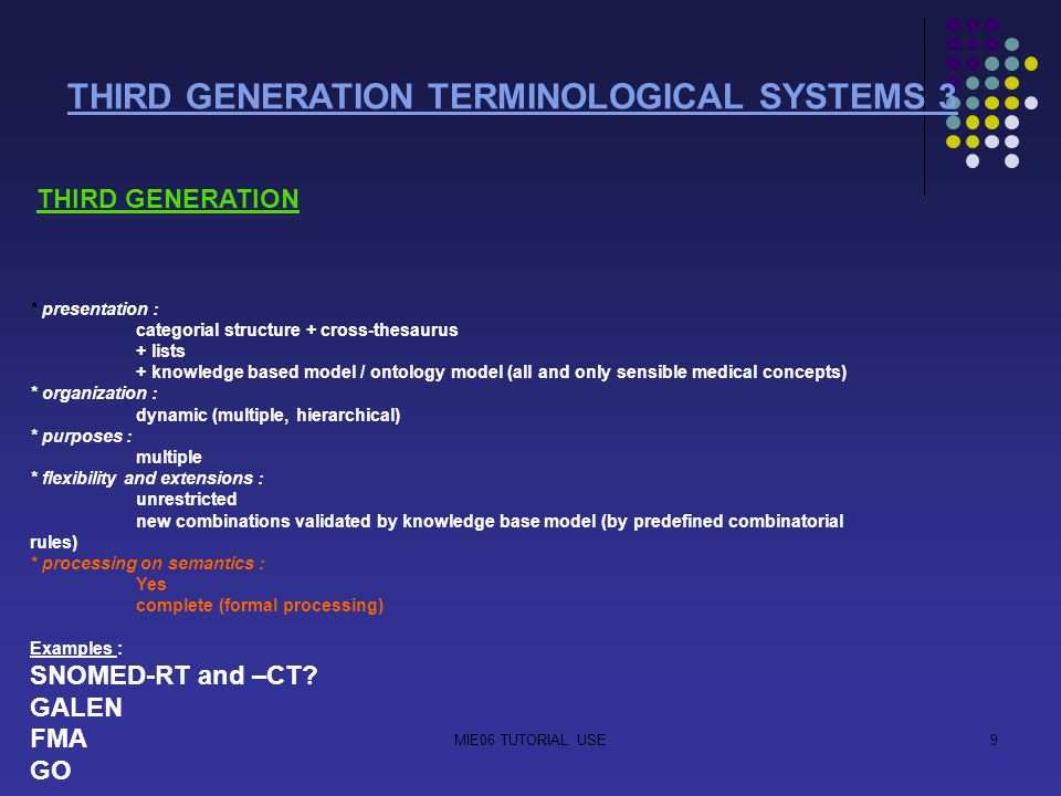 MIE06 TUTORIAL USE9 THIRD GENERATION TERMINOLOGICAL SYSTEMS 3 THIRD GENERATION * presentation : categorial structure + cross-thesaurus + lists + knowl