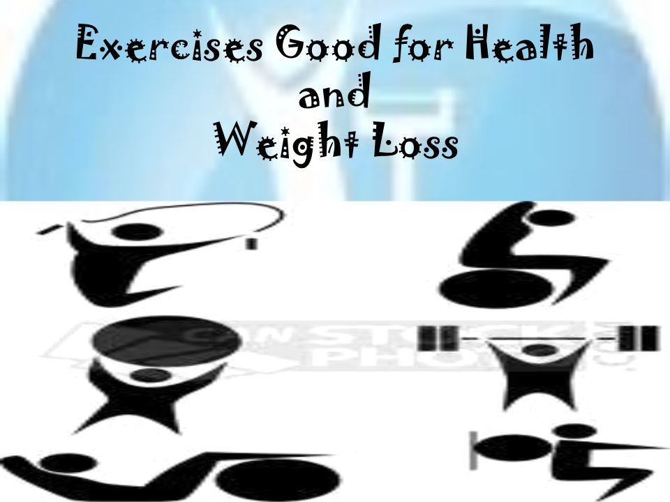 Exercises Good for Health and Weight Loss