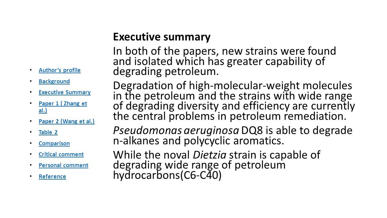 Executive summary In both of the papers, new strains were found and isolated which has greater capability of degrading petroleum.
