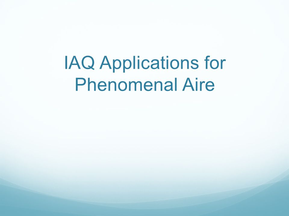 IAQ Applications for Phenomenal Aire