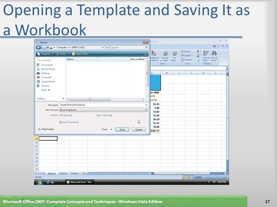 Opening a Template and Saving It as a Workbook Microsoft Office 2007: Complete Concepts and Techniques - Windows Vista Edition17