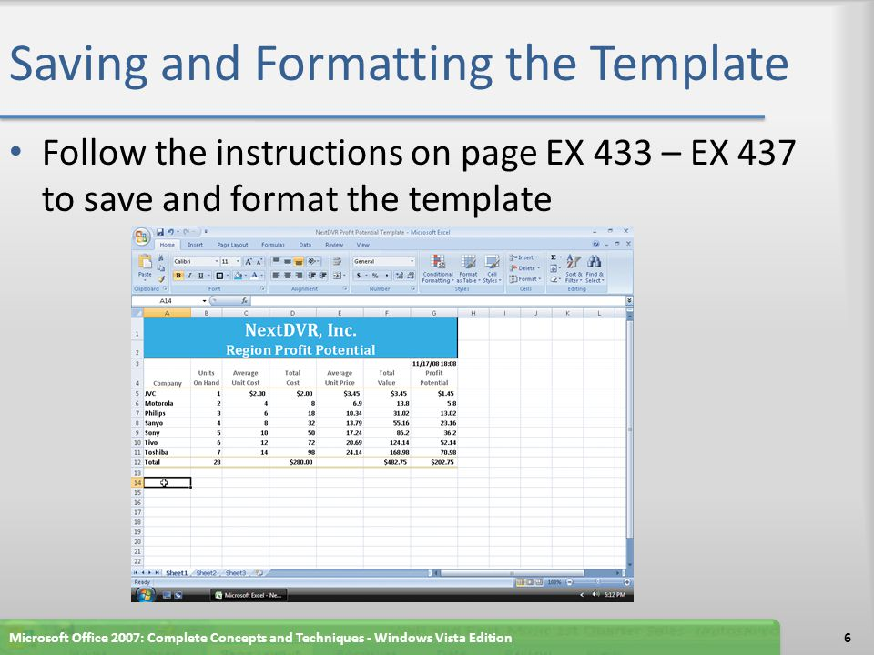 Creating and Assigning a Custom Format Code and a Comma Style Format Select the range C6:G11, right-click the selected range, and then click Format Cells on the shortcut menu When Excel displays the Format Cells dialog box, if necessary, click the Number tab, and then click Custom in the Category list If necessary, scroll down and then click #,##0.00_); [Red](#,##0.00) in the Type list In the Type text box, change the word Red to Blue Microsoft Office 2007: Complete Concepts and Techniques - Windows Vista Edition7