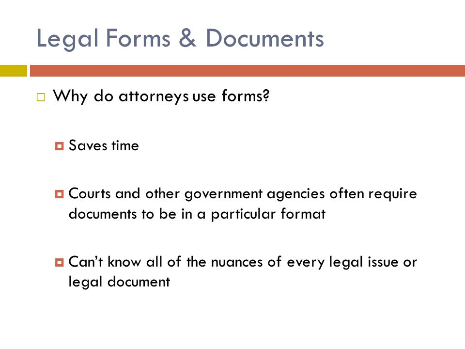 Legal Forms & Documents  Why do attorneys use forms.