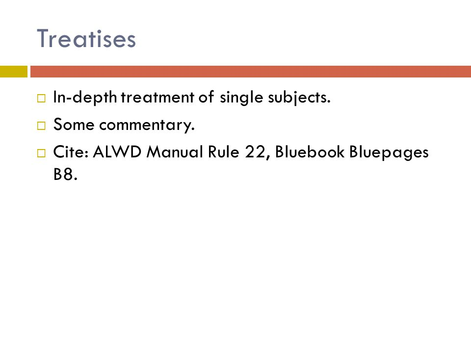 Treatises  In-depth treatment of single subjects.