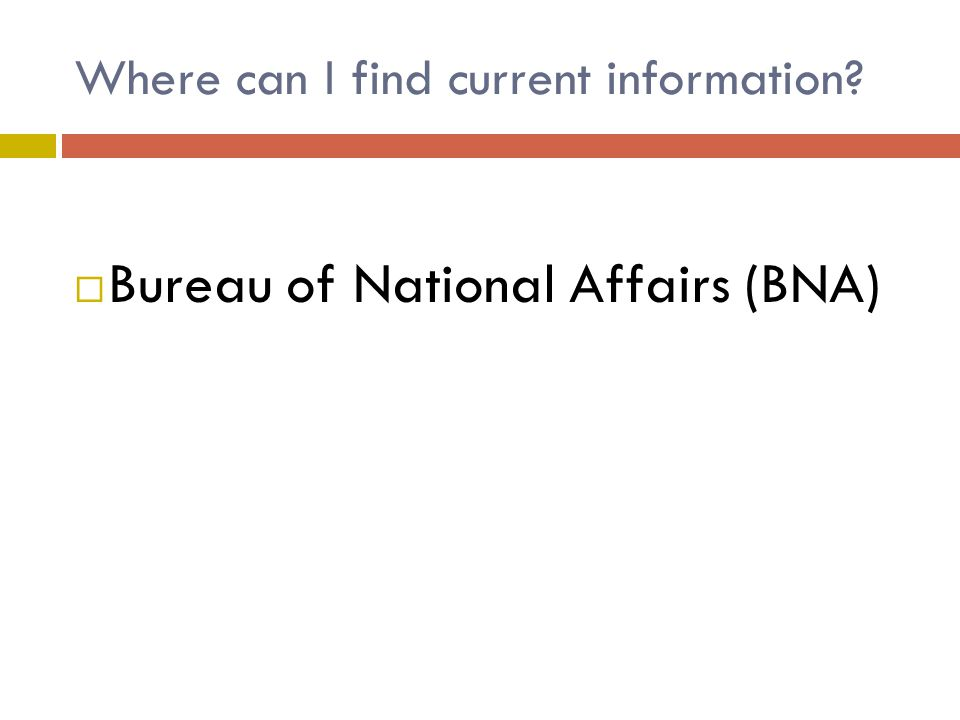 Where can I find current information  Bureau of National Affairs (BNA)
