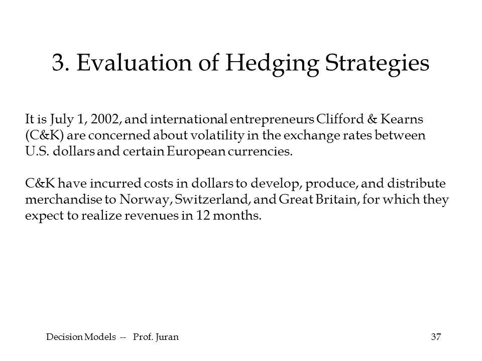 Decision Models -- Prof. Juran37 3.