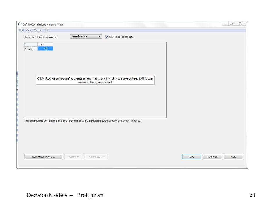 Decision Models -- Prof. Juran64