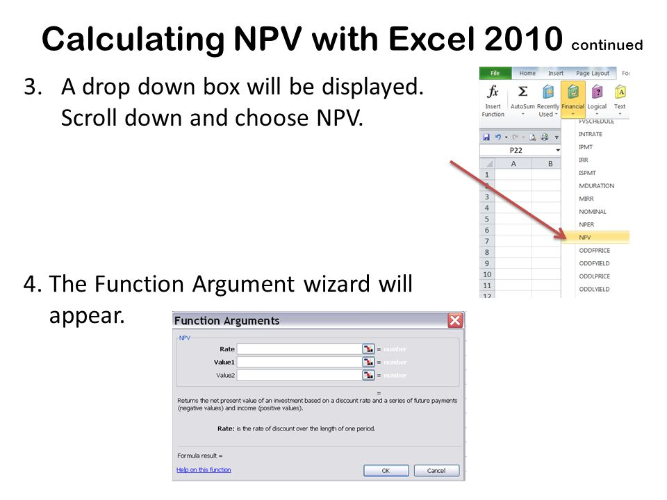 Calculating NPV with Excel 2010 continued 3.A drop down box will be displayed.