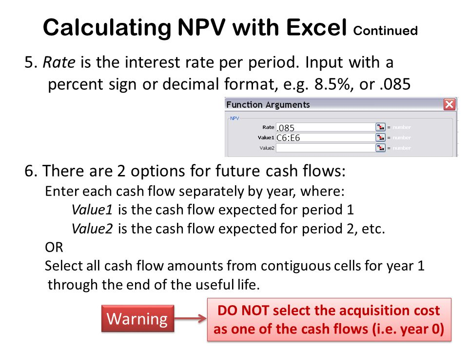 Calculating NPV with Excel Continued 7.