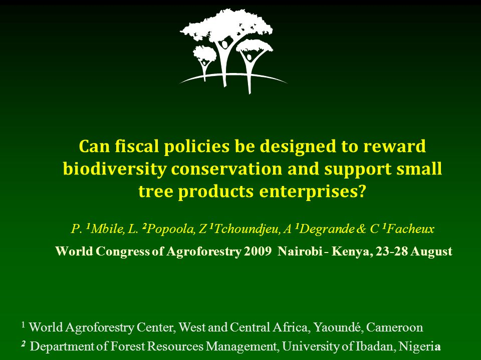 Can fiscal policies be designed to reward biodiversity conservation and support small tree products enterprises.