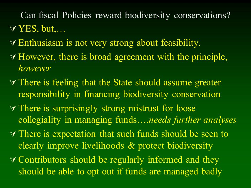 Can fiscal Policies reward biodiversity conservations.