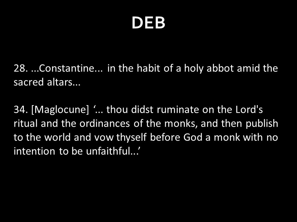 DEB 28....Constantine... in the habit of a holy abbot amid the sacred altars...