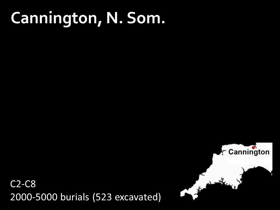 Cannington, N. Som. C2-C8 2000-5000 burials (523 excavated) C14: AD 220-440 C14: AD 620-1020