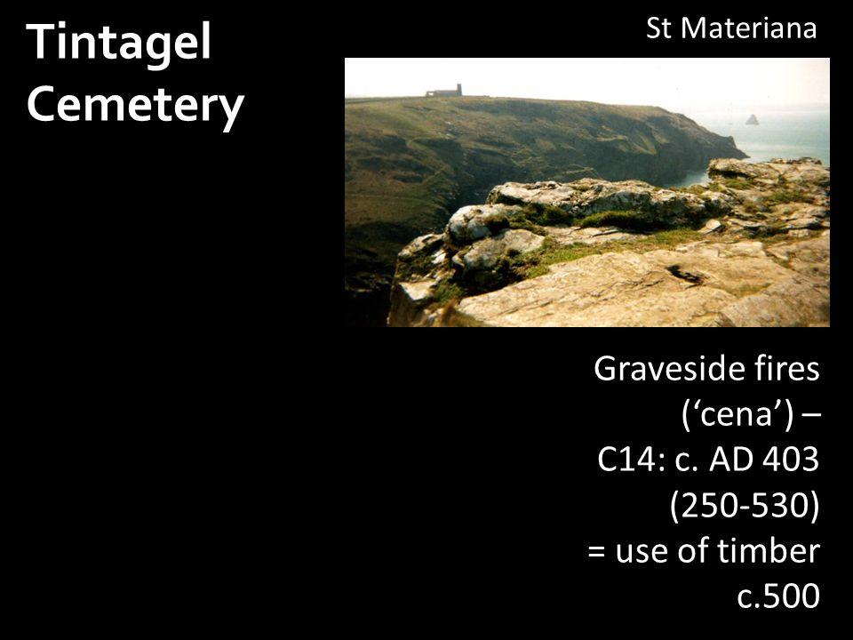 Tintagel Cemetery St Materiana Graveside fires ('cena') – C14: c.