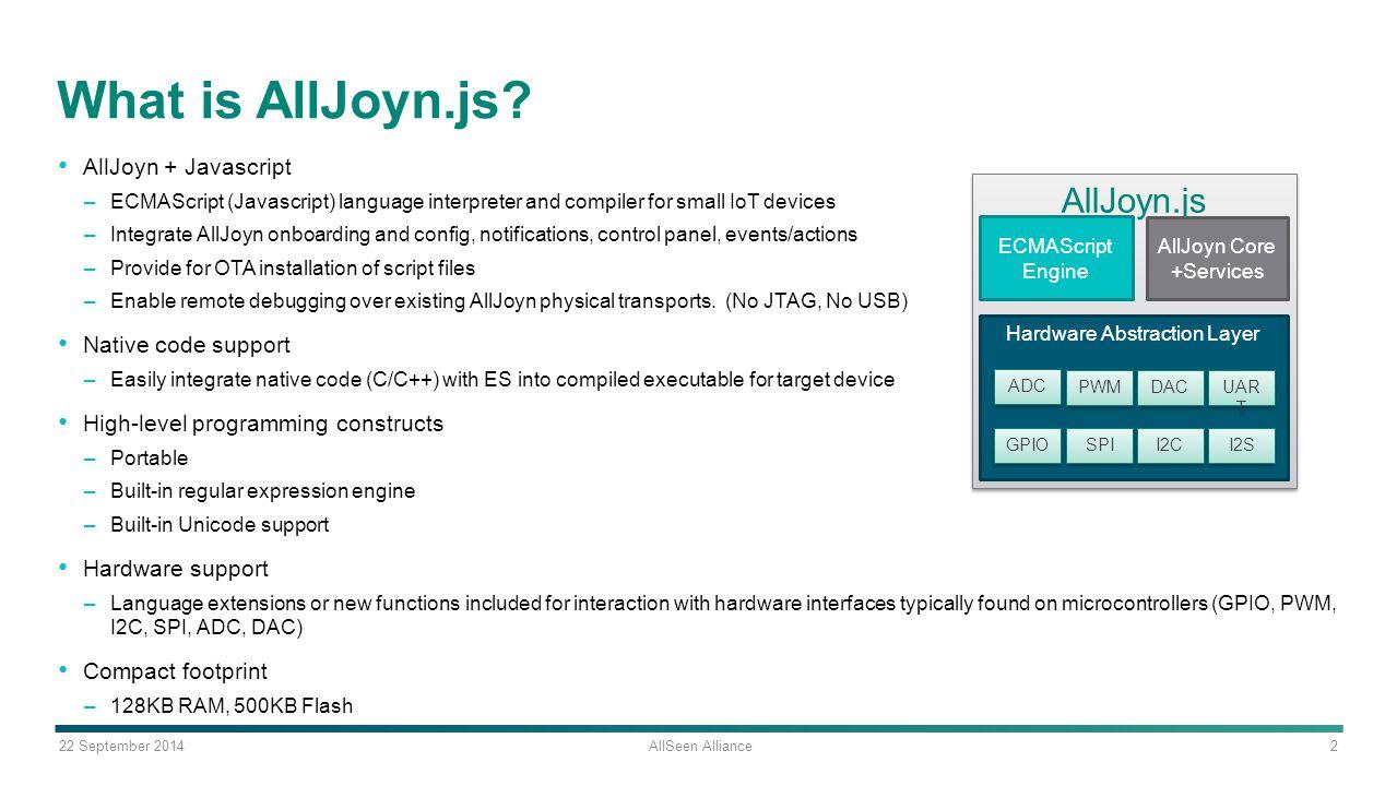 22 September 2014 AllSeen Alliance 2 What is AllJoyn.js.