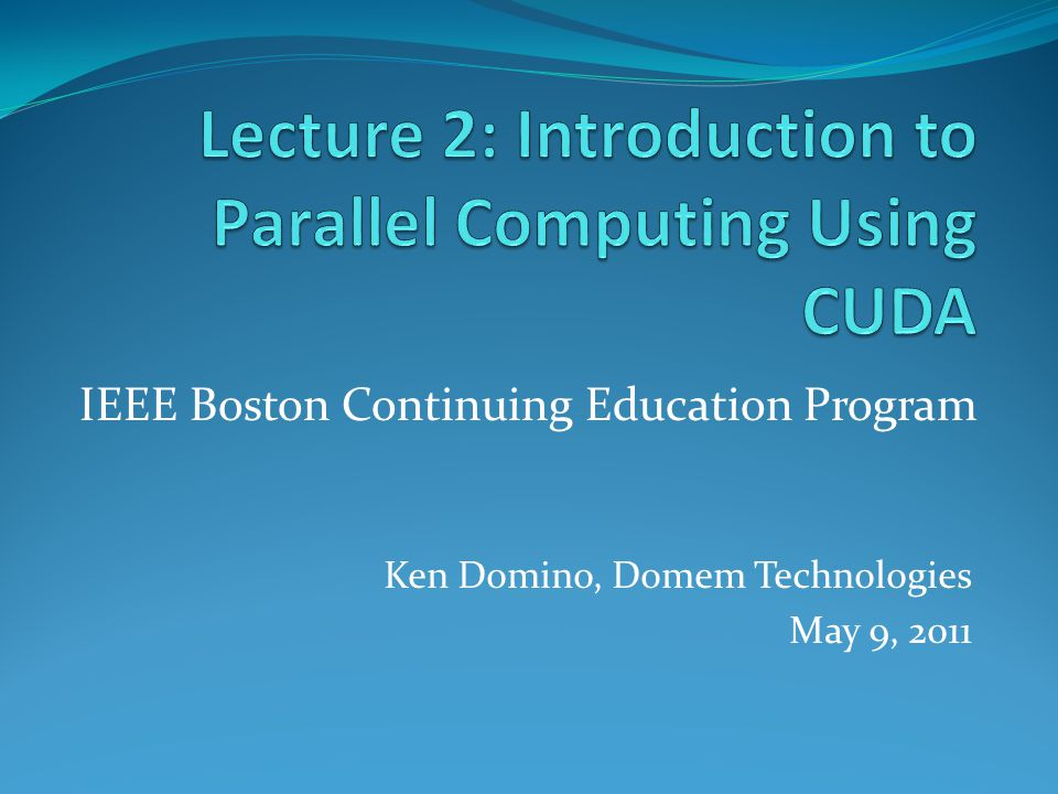 Ken Domino, Domem Technologies May 9, 2011 IEEE Boston Continuing Education Program