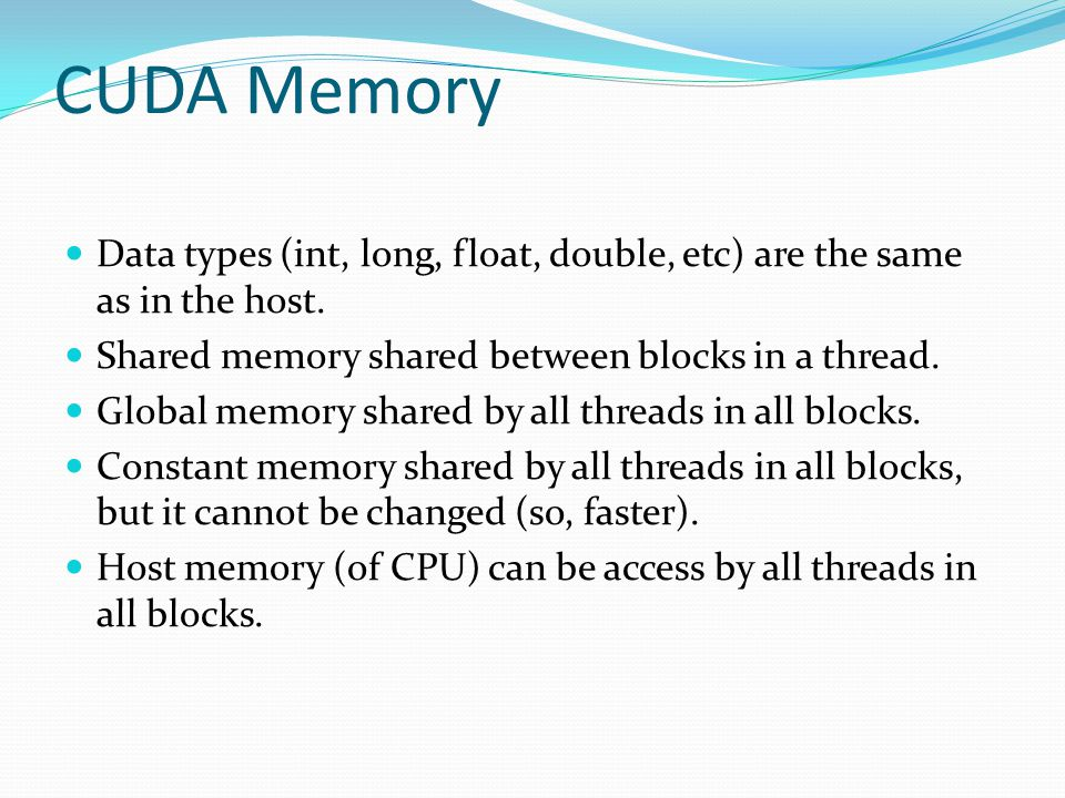 CUDA Memory Data types (int, long, float, double, etc) are the same as in the host.