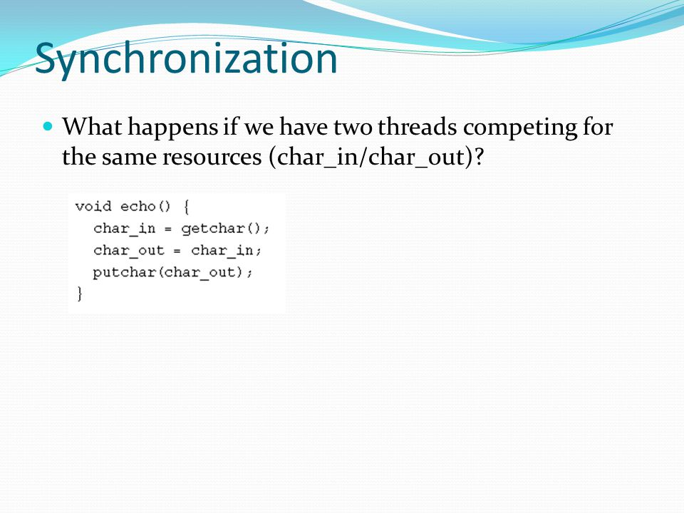 What happens if two threads execute this code serially? Synchronization No prob!