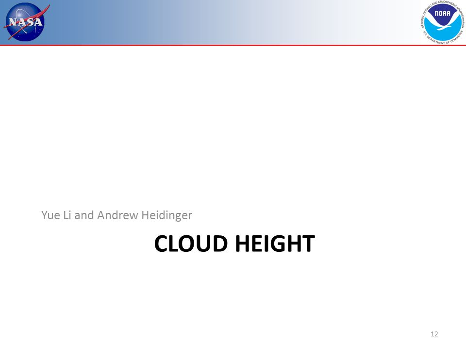 CLOUD HEIGHT Yue Li and Andrew Heidinger 12