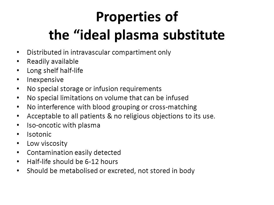 "Properties of the ""ideal plasma substitute Distributed in intravascular compartiment only Readily available Long shelf half-life Inexpensive No specia"