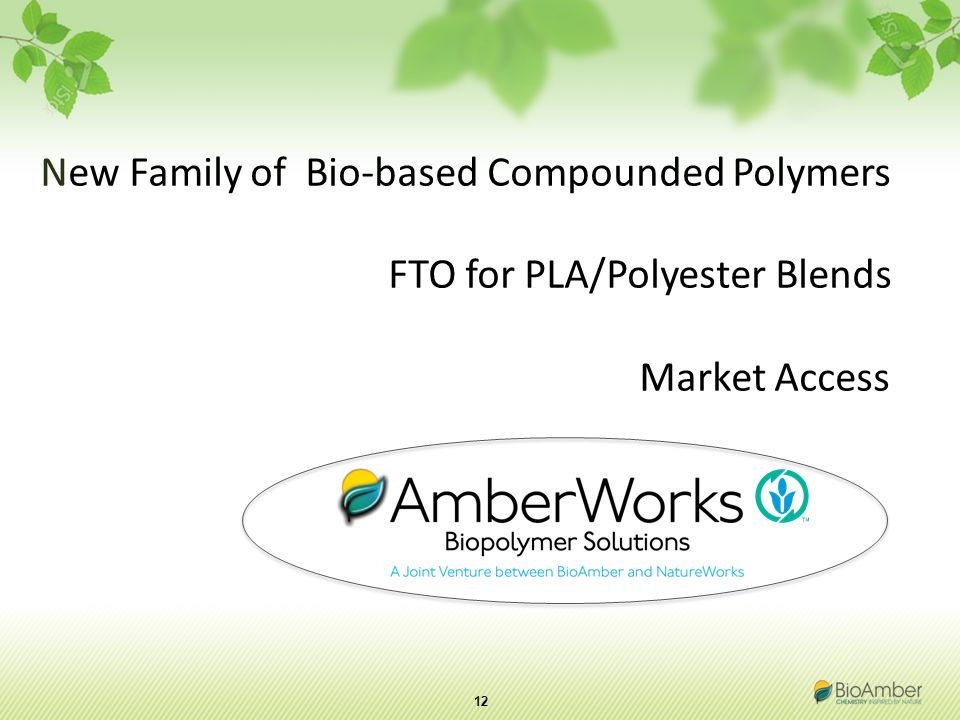 12 New Family of Bio-based Compounded Polymers FTO for PLA/Polyester Blends Market Access