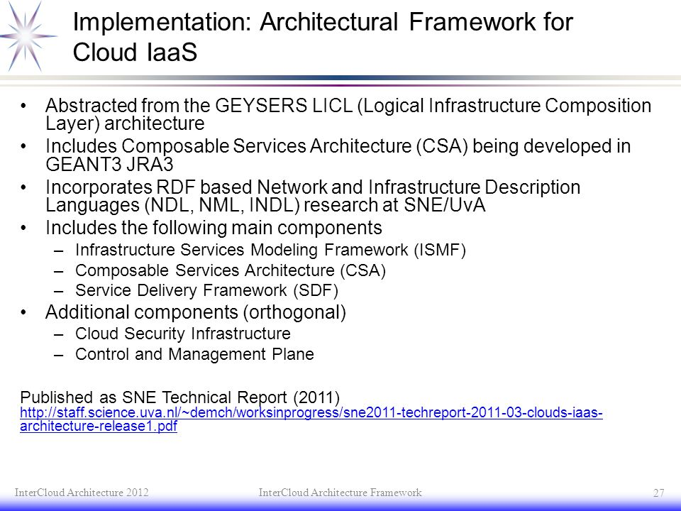 Implementation: Architectural Framework for Cloud IaaS Abstracted from the GEYSERS LICL (Logical Infrastructure Composition Layer) architecture Includ