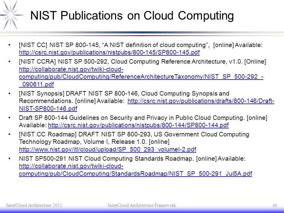 """NIST Publications on Cloud Computing [NIST CC] NIST SP 800-145, """"A NIST definition of cloud computing"""", [online] Available: http://csrc.nist.gov/publi"""