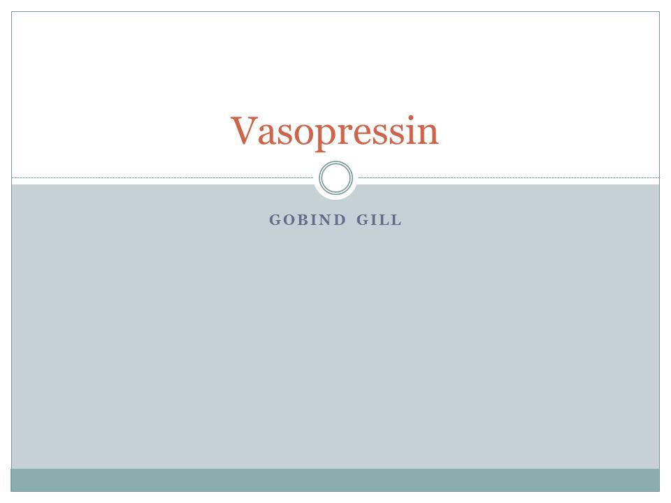 GOBIND GILL Vasopressin