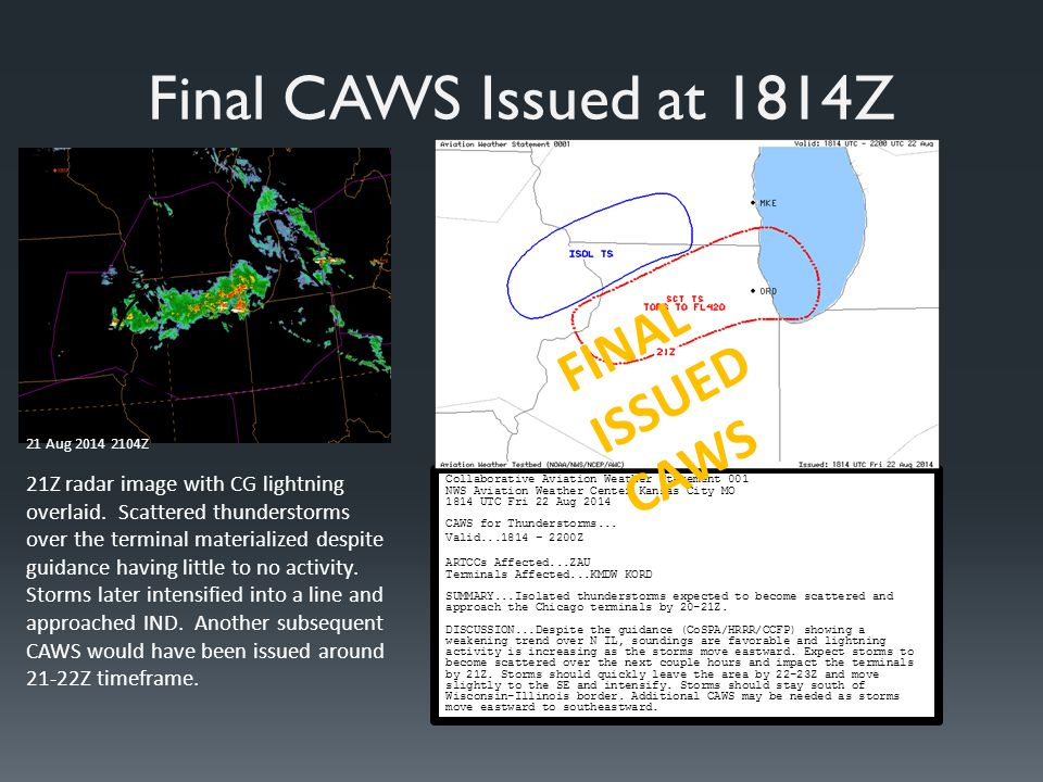 Final CAWS Issued at 1814Z Collaborative Aviation Weather Statement 001 NWS Aviation Weather Center Kansas City MO 1814 UTC Fri 22 Aug 2014 CAWS for Thunderstorms...
