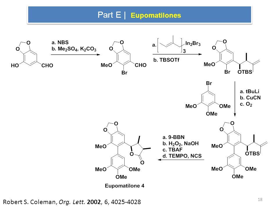 Part E | Eupomatilones Robert S. Coleman, Org. Lett. 2002, 6, 4025-4028 18