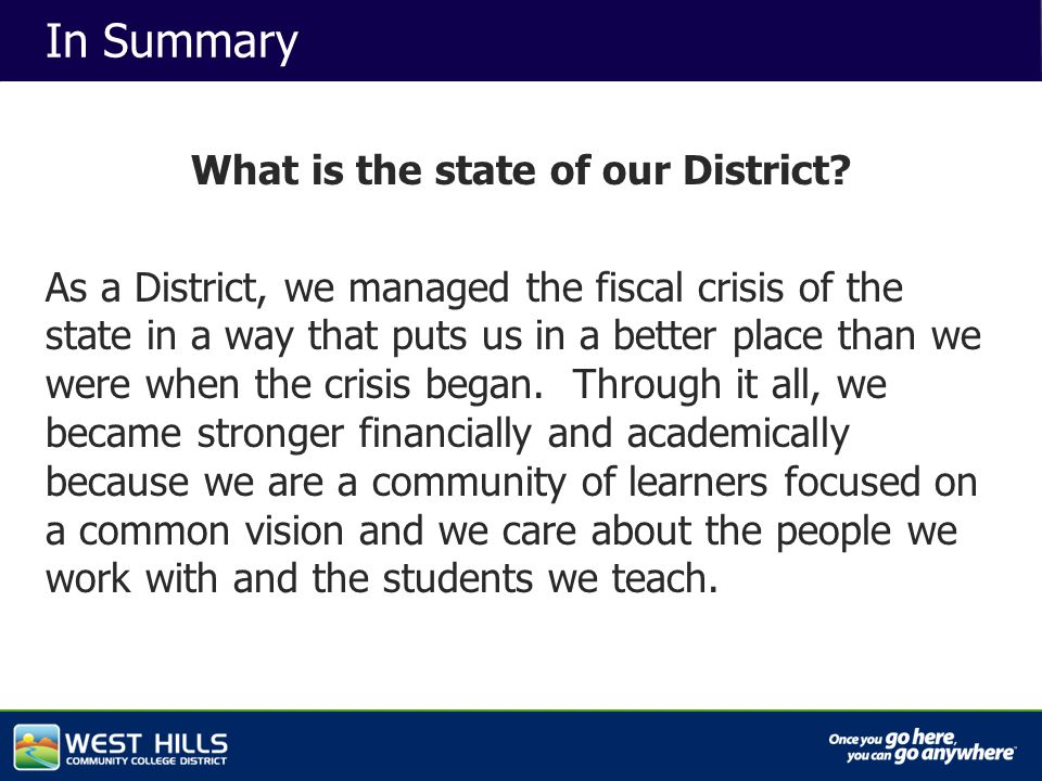Capital Investments In Summary What is the state of our District.