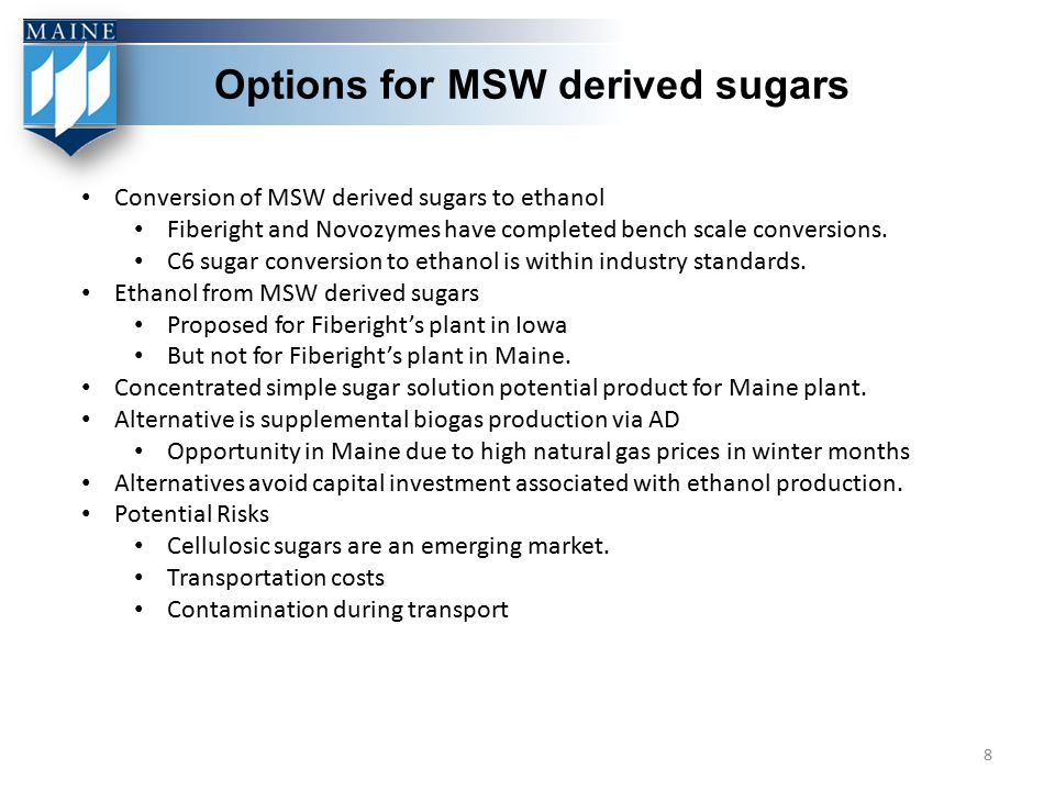 Options for MSW derived sugars Conversion of MSW derived sugars to ethanol Fiberight and Novozymes have completed bench scale conversions. C6 sugar co